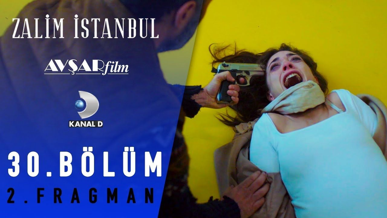 Zalim Istanbul Dizisi 30 Bolum 2 Fragman Cemre Yi Kim Kurtaracak Istanbul Film Youtube