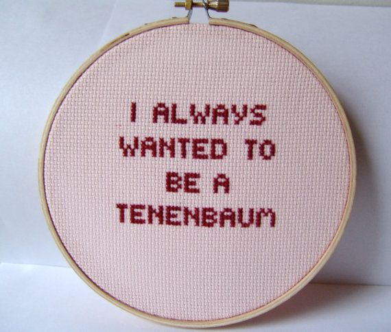 The Royal Tenenbaums Embroidered Quote I Always Wanted To Be A