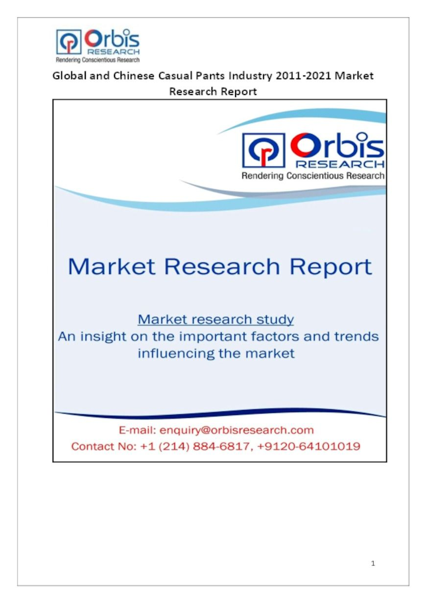 The 'Global and Chinese Casual Pants Industry, 2011-2021 Market Research Report' is a professional and in-depth study on the current state of the global Casual Pants industry with a focus on the Chinese market.   Browse the full report @ http://www.orbisresearch.com/reports/index/global-and-chinese-casual-pants-industry-2011-2021-market-research-report .  Request a sample for this report @ http://www.orbisresearch.com/contacts/request-sample/150751 .