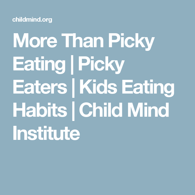More Than Picky Eating | Picky Eaters | Kids Eating Habits | Child Mind Institute