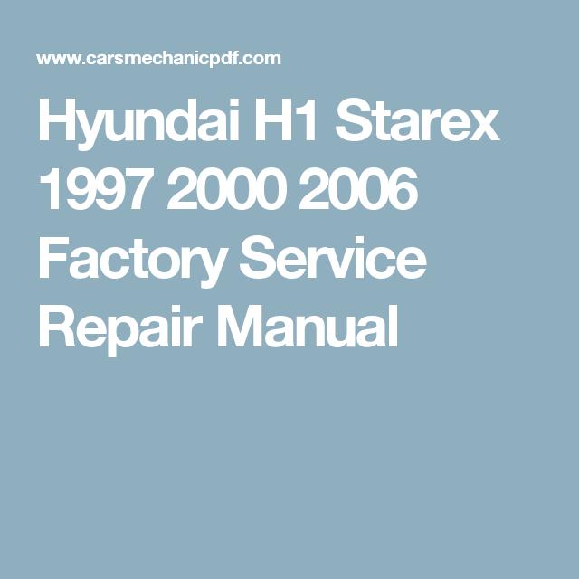 hyundai h1 starex 1997 2000 2006 factory service repair manual i rh pinterest co uk