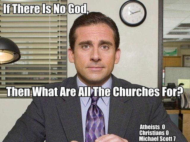 If There Is No God Michael Scott Atheist I Laughed