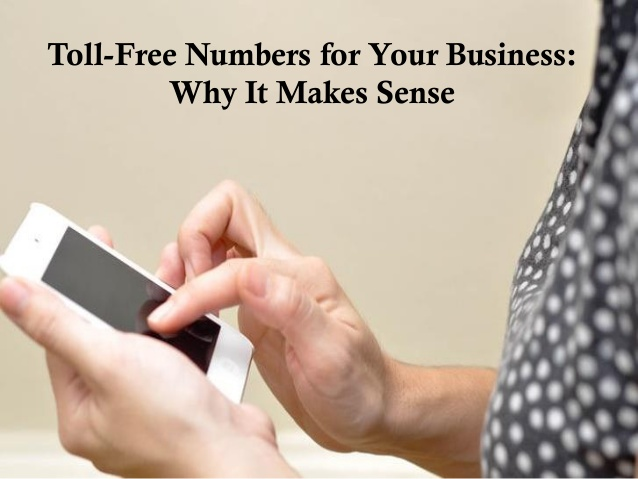 Toll Free Numbers for Your Business Why it Makes Sense in