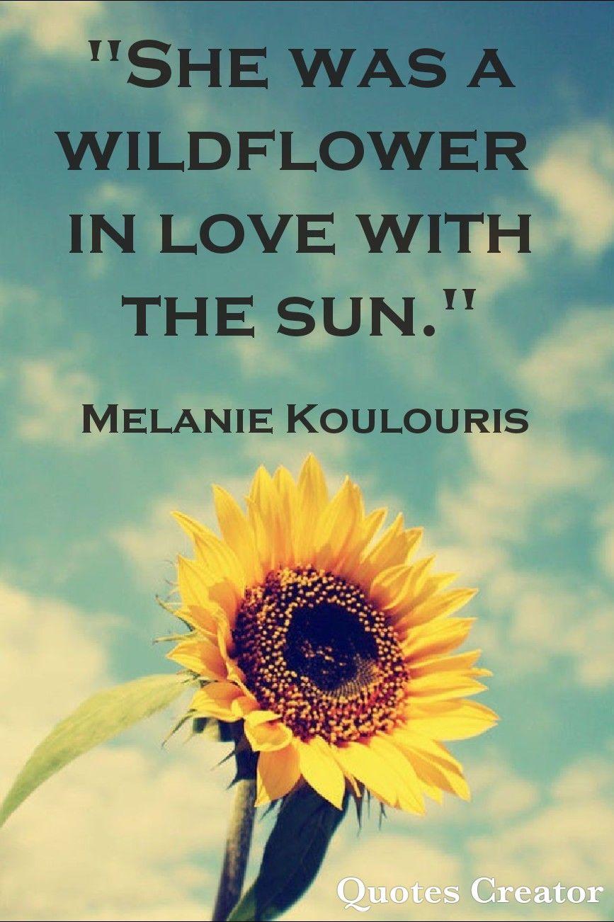 melaniekoulouris quotes sunflowers flowerpower