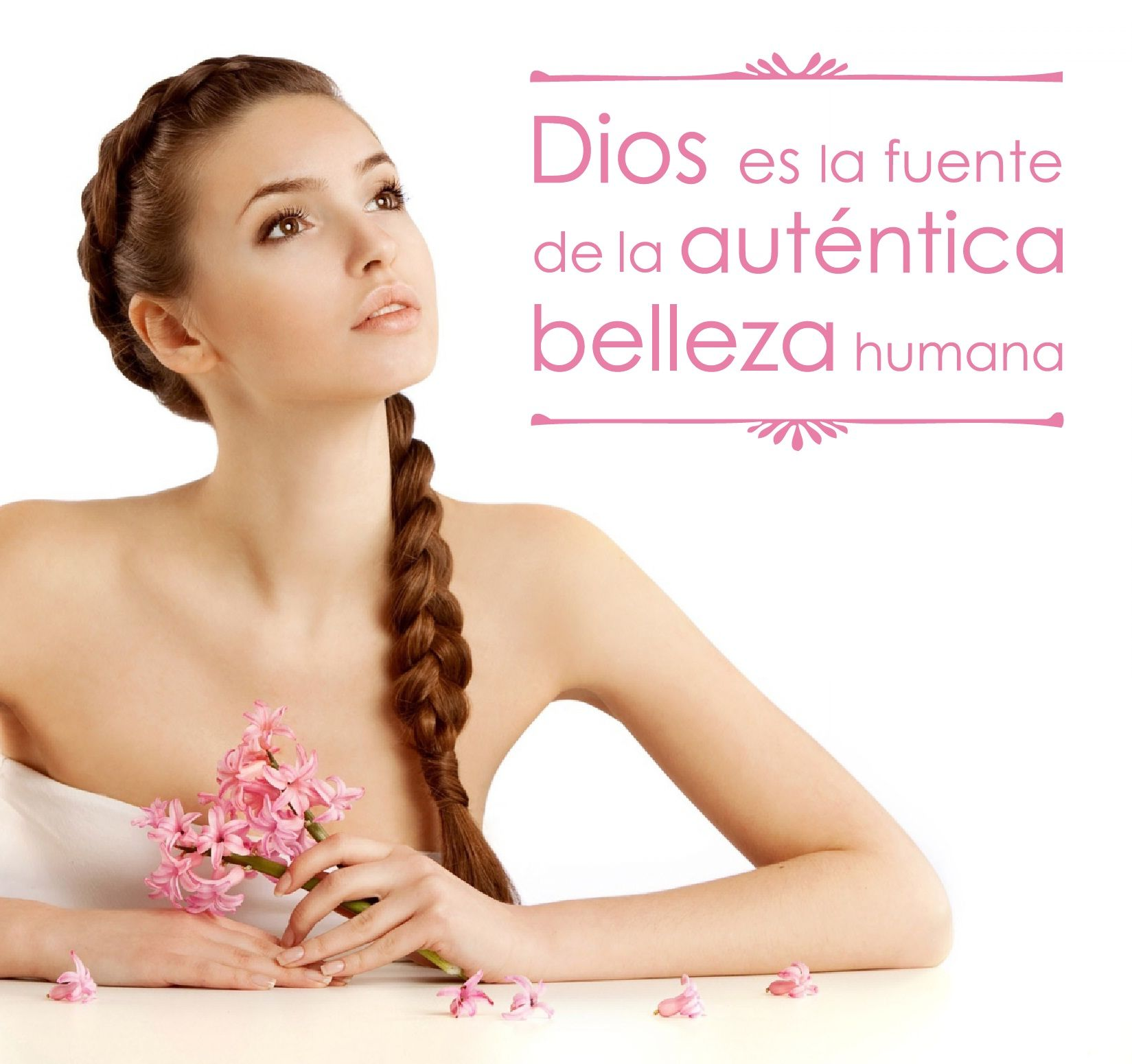 #Dios es la fuente de la #auténtica belleza humana