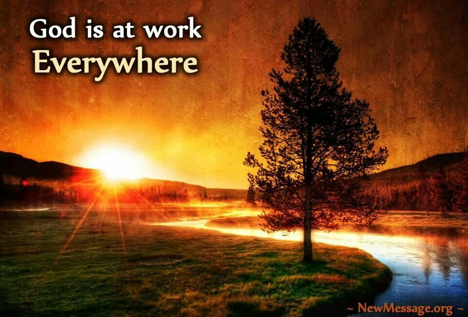 God is at work everywhere.