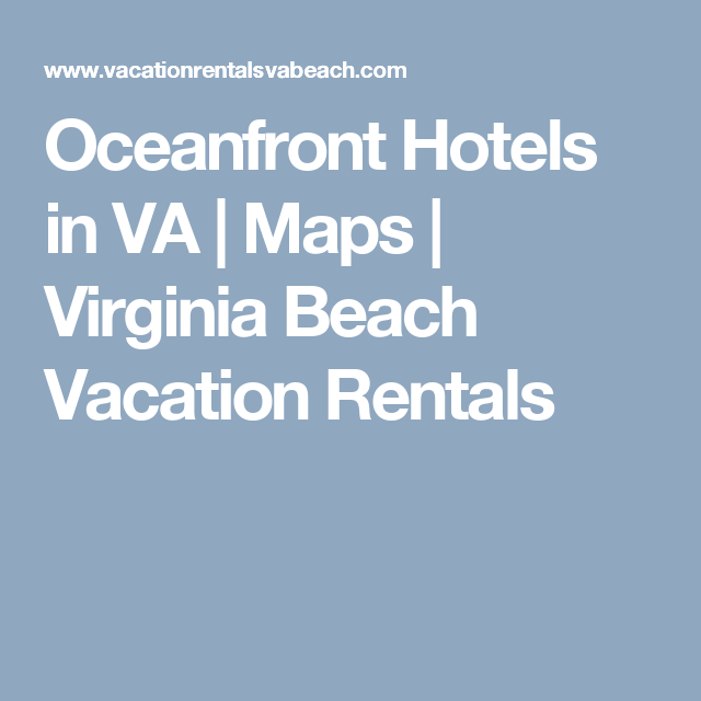 Oceanfront Hotels In Va Maps Virginia Beach Vacation Als