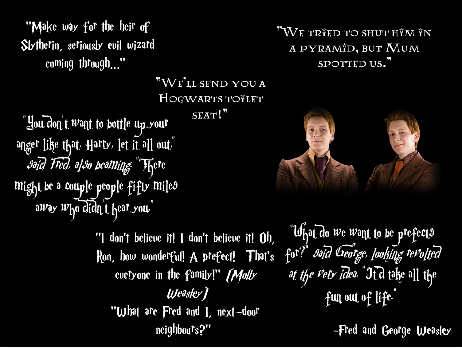Day 2 My Favourite Characters Were Fred And George They Were Hilarious Followed Thei Harry Potter Quotes Funny Harry Potter Imagines Fred And George Weasley