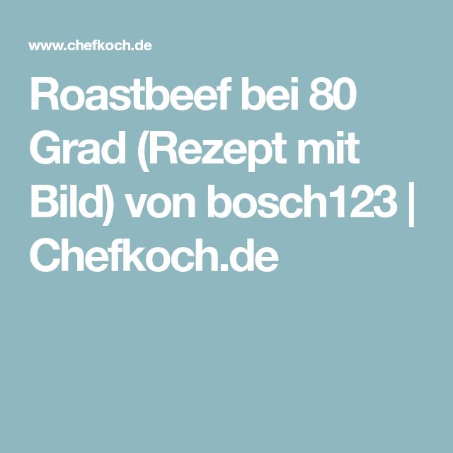 Roastbeef bei 80 Grad Rezept Roastbeef, Rezepte und
