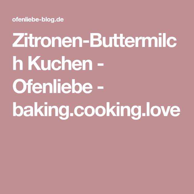 Zitronen Buttermilch Kuchen Pinterest