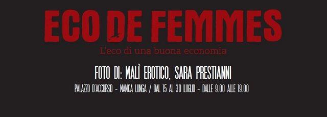 Eco de Femmes - Un progetto che vuole fare in modo che la ricchezza prodotta dalle donne finisca nelle loro mani. #madeinitaly #artigianidellefoto #mostra