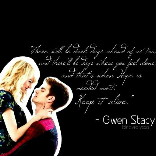 The Saddest It Will Be Peter Parker Gwen Stacy For Me Stonefield Amazing Spiderman Spider Man Quotes Garfield Spiderman