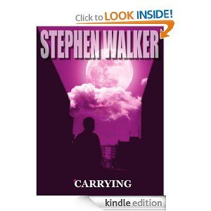 Carrying by Stephen Walker.  What happens when the moon knocks on your front door and finds you dead but dissatisfied? #StephenWalker #Carrying #moon #Fantasy #Horror