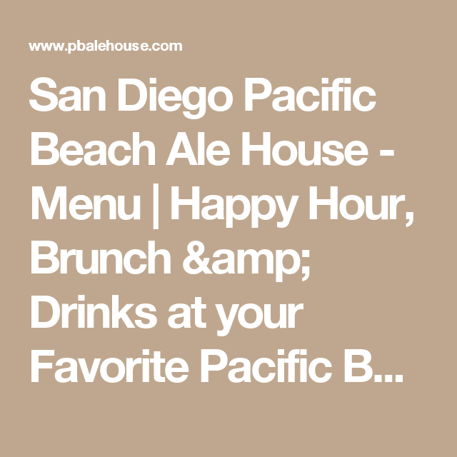San Diego Pacific Beach Ale House   Menu | Happy Hour, Brunch U0026 Drinks At