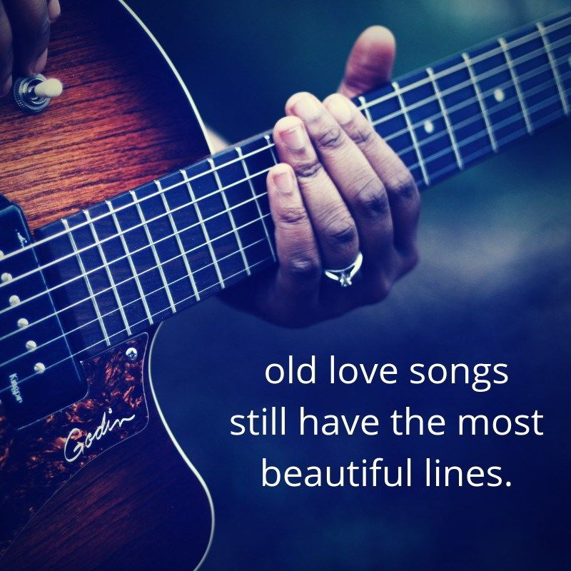 Old Love Songs Still Have The Most Beautiful Lines Old Love Song Love Songs Songs
