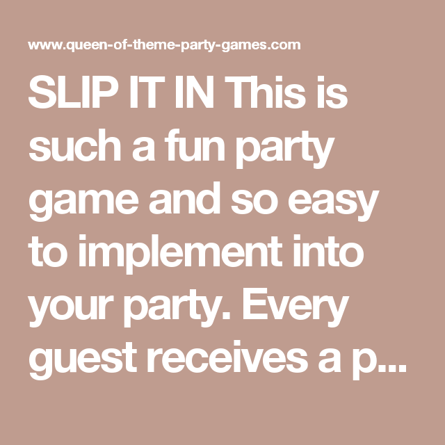 Attractive Dinner Party Game Ideas For Adults Part - 4: SLIP IT IN This Is Such A Fun Party Game And So Easy To Implement Into