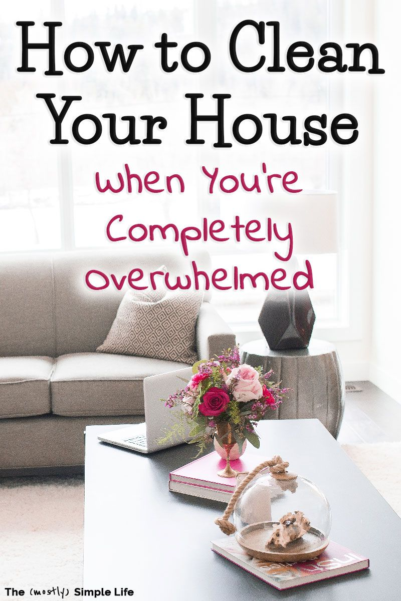 The Totally Overwhelmed Clean House Routine  Cleaning hacks
