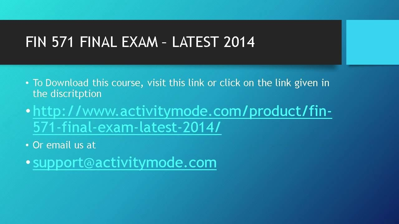 FIN 571 FINAL EXAM – LATEST 2014