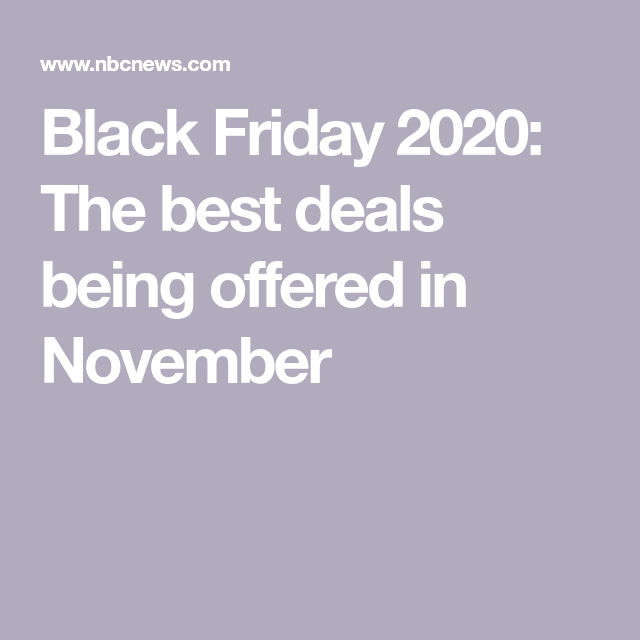 Black Friday 2020 The Best Deals Being Offered In November In 2020 Best Black Friday Sales Black Friday Best Black Friday