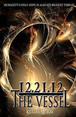 12.21.12, The Vessel by Killian McRae, 9781494766788.