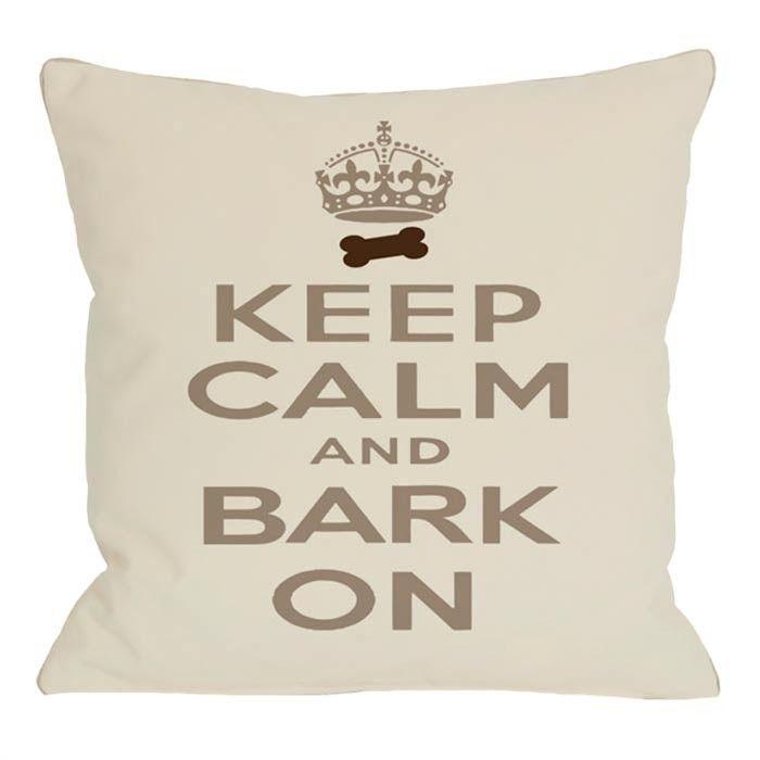 Keep Calm Bark On Pillow Puppy Pillows Calm Pamper Pets