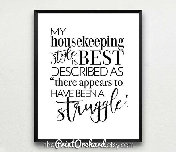 My Housekeeping Style Witty Art Funny Quotes Housework Etsy Housework Quotes Chores Quote Housekeeping Quotes