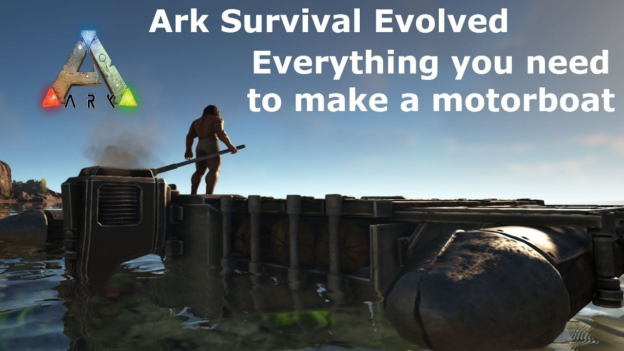Everything you need to make a motorboat in Ark | Ark Survival