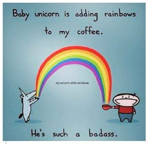 Baby unicorn is adding rainbows to my coffee. He's such a badass. by Sebastien Million.