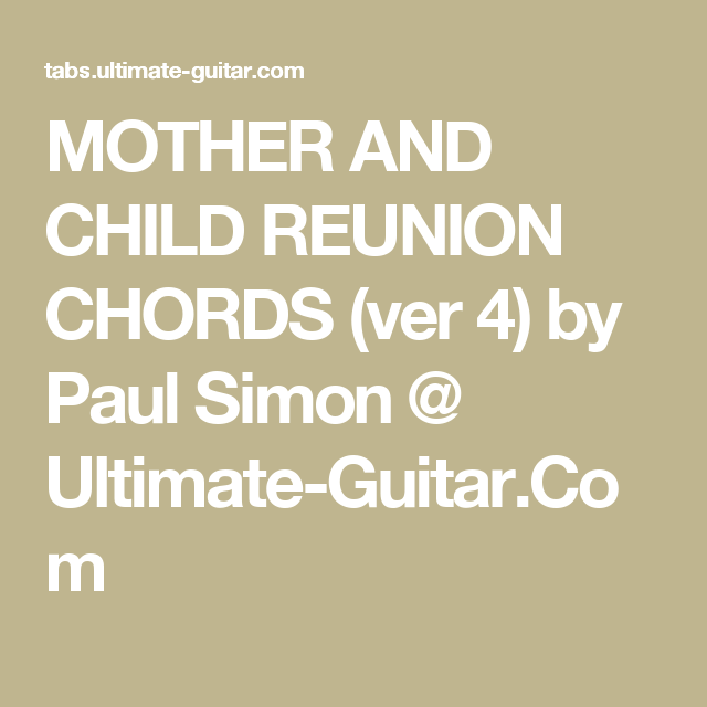 Mother And Child Reunion Chords Ver 4 By Paul Simon Ultimate