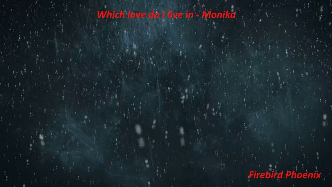 Monika - Which love do I live in - YouTube beautiful song, captures the feelings in a moment of loneliness and weakness, until you realize it's al part of Love 🙂 and this piano! Amazing!