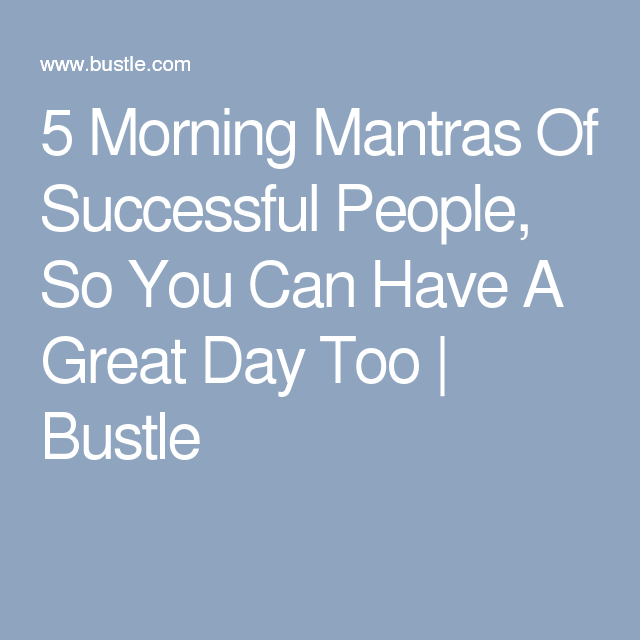 Try These 5 Morning Mantras Of Successful People | Inspiration