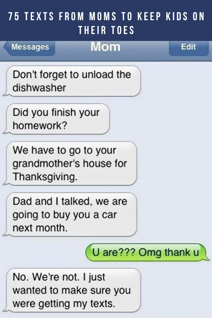 75 Texts From Moms To Keep Kids On Their Toes Funny Corny Jokes Some Funny Jokes Funny Puns