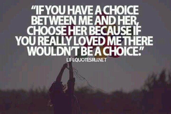 If you have a choice | Love triangle quotes, Life quotes, Quotes