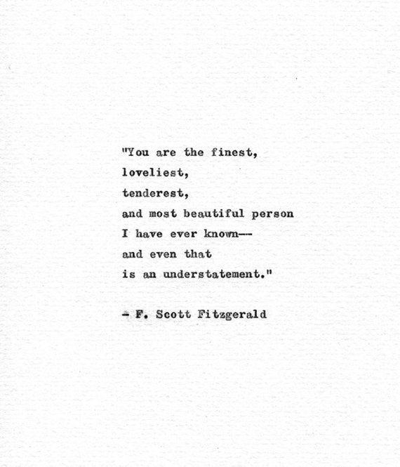 F. Scott Fitzgerald Typewriter Quote 'You are the finest' Vintage Letterpress Font Romantic Gift Friendship Print Love Letter Gift For Wife