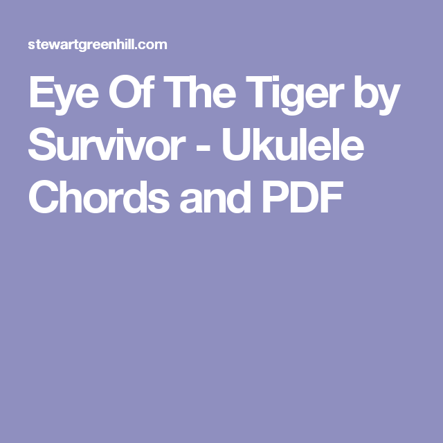 Eye Of The Tiger by Survivor - Ukulele Chords and PDF | Music Music ...
