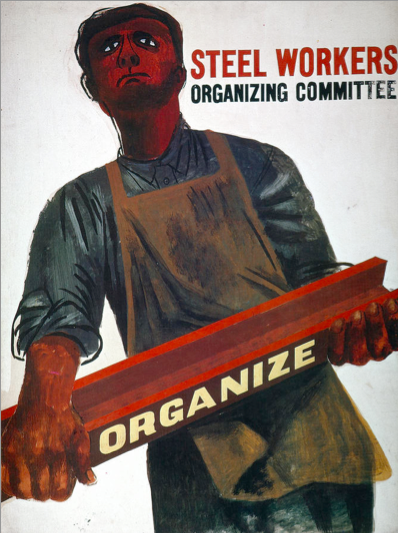 Happy Labor Day!  Steel Workers Organizing Committee poster  Illustration: Ben Shahn
