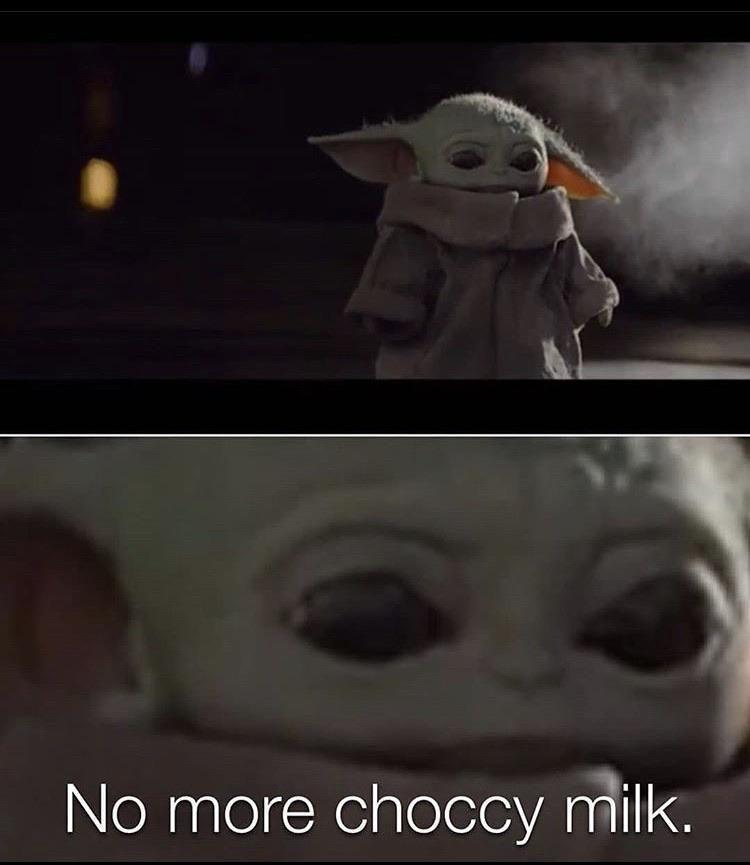 Chocolate Milk R Babyyoda Baby Yoda Grogu Funny Star Wars Memes Yoda Meme Yoda Funny