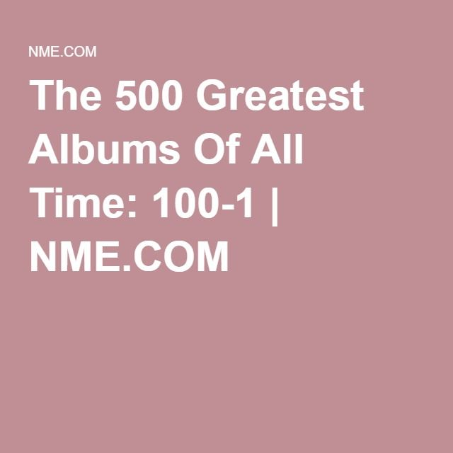 The 500 Greatest Albums Of All Time 100 1 Great Albums All