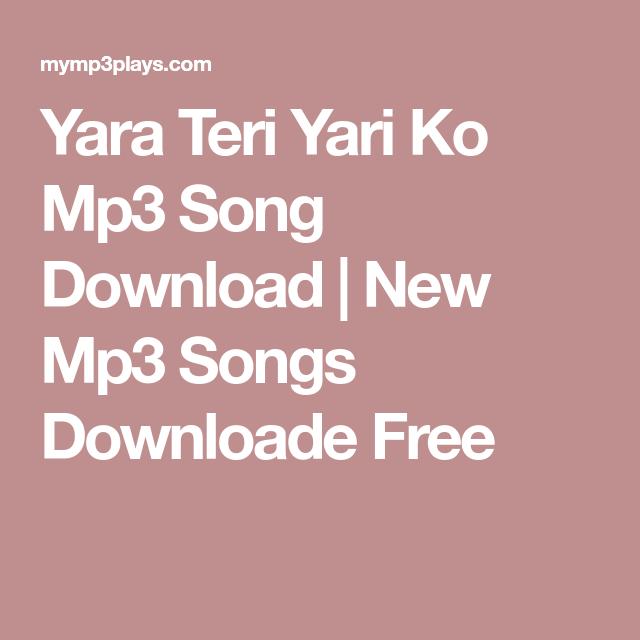 Yara Teri Yari Ko Mp3 Song Download New Mp3 Songs Downloade Free