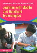 Learning with mobile and handheld technologies : inside and outside the classroom