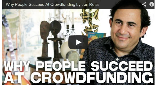 Why People Succeed At Crowdfunding by Jon Reiss via www.FilmCourage.com.