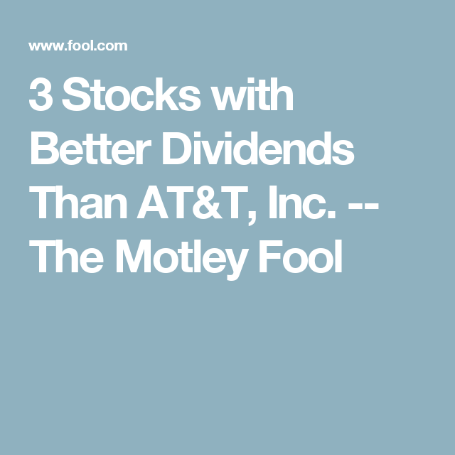 At&t Stock Quote Fair 3 Stocks With Better Dividends Than At&t Inc Drip Investing And . 2017