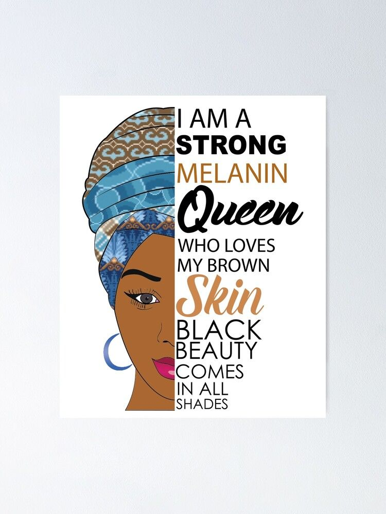 Strong Black Melanin Queen Poster By Blackartmatters In 2021 Black Queen Quotes Strong Black Woman Melanin Queen