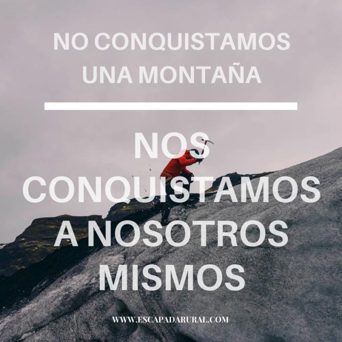 No Conquistamos Una Montaña Nos Conquistamos A Nosotros