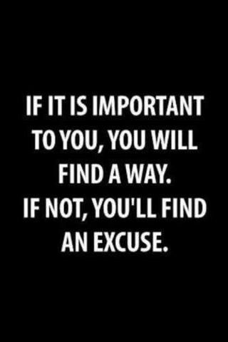 excuses or find a way- how important is it?