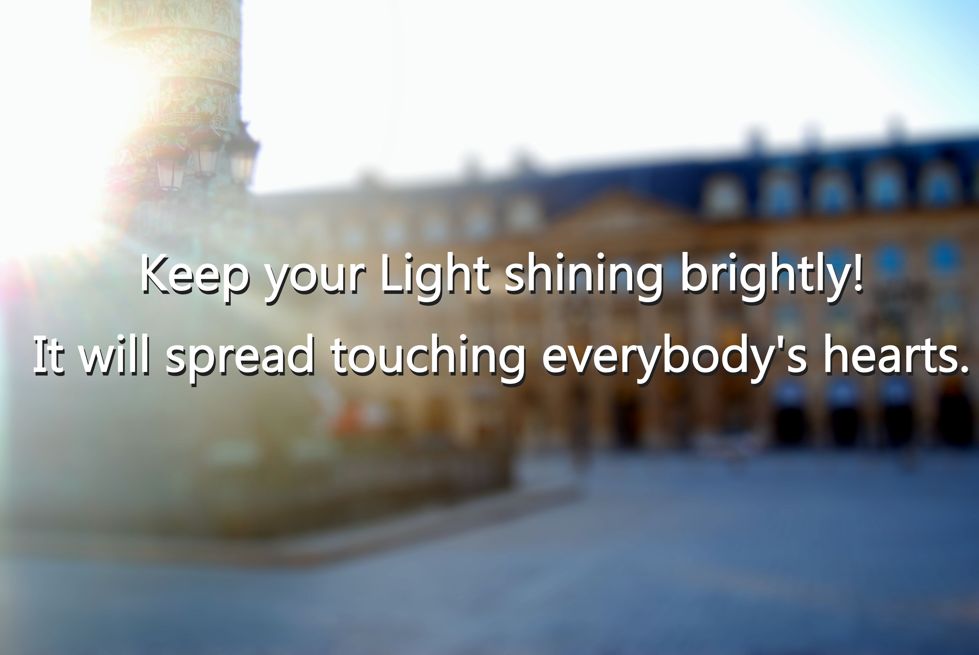Touch the hearts with your light