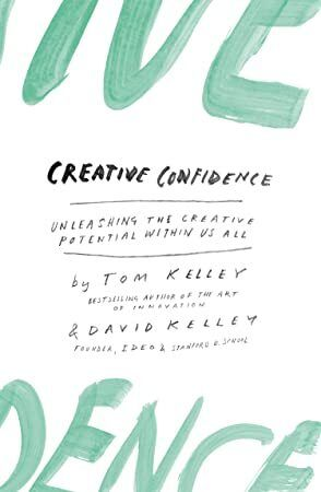 Free Creative Confidence Unleashing the Creative Potential Within Us All