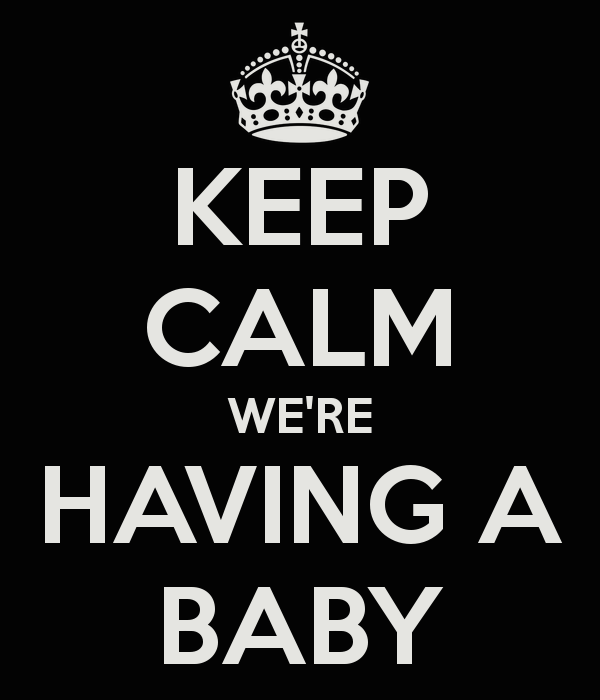 Keep Calm Were Having A Baby Augustseptember Baby Quotes