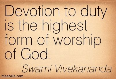 Devotion Quotes Adorable Devotion To Duty Is The Highest Form Of Worship Of God Swami