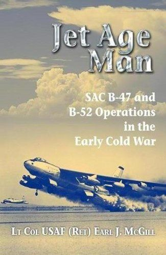 Jet Age Man Sac B 47 And B 52 Operations In The Early Co Books